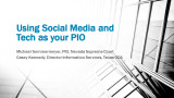Using Social Media and Tech as Your PIO