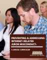 Preventing & Addressing Internet-Related Juror Misconduct: A Judicial Curriculum
