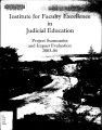 Institute for Faculty Excellence in Judicial Education Project Summaries and Impact Evaluation